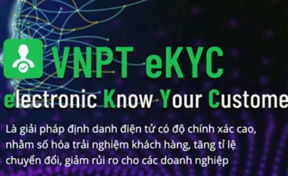"""Định danh điện tử VNPT eKYC """"giấy thông hành"""" vào thế giới số"""