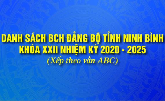 [Infographic] Danh sách Ban Chấp hành Đảng bộ tỉnh Ninh Bình khóa XXII, nhiệm kỳ 2020-2025 (Xếp theo vần ABC)