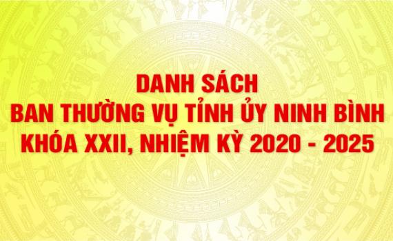 [Infographic] Danh sách Ban Thường vụ Tỉnh ủy Ninh Bình khóa XXII, nhiệm kỳ 2020 - 2025