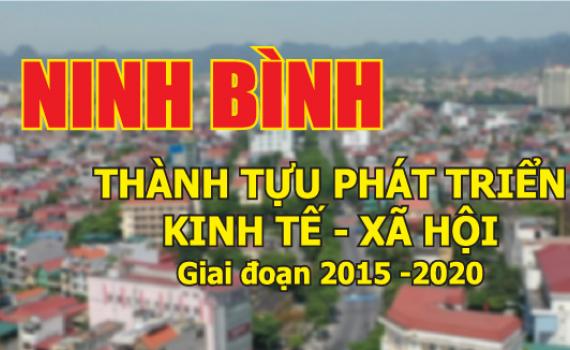 [Infographic] Thành tựu phát triển Kinh tế - Xã hội tỉnh Ninh Bình giai đoạn 2015-2020