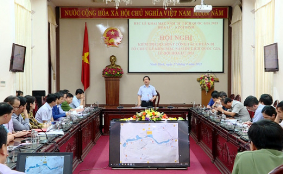 Hội nghị kiểm tra, rà soát công tác chuẩn bị tổ chức Lễ khai mạc Năm Du lịch Quốc gia và Lễ hội Hoa Lư 2021