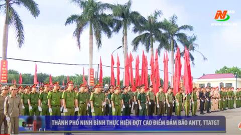 ATGT vì bình yên cuộc sống: Thành phố Ninh Bình thực hiện đợt cao điểm đảm bảo an ninh trật tự, an toàn giao thông