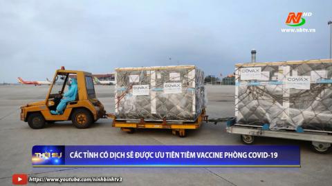 Các tỉnh có dịch sẽ được ưu tiên tiêm Vaccine phòng Covid-19
