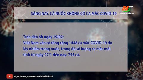 Cập nhật COVID-19 - Sáng 19/2/2021