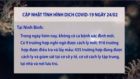 Cập nhật COVID-19 Chiều ngày 24/02/2021