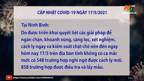 Cập nhật Covid 19 mới nhất ngày 17/5 - trong nước và tỉnh Ninh Bình