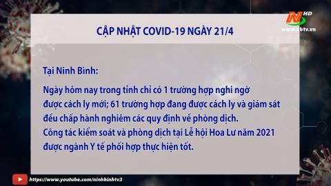 Cập nhật Covid 19 mới nhất ngày 21/4- trong nước và tỉnh Ninh Bình