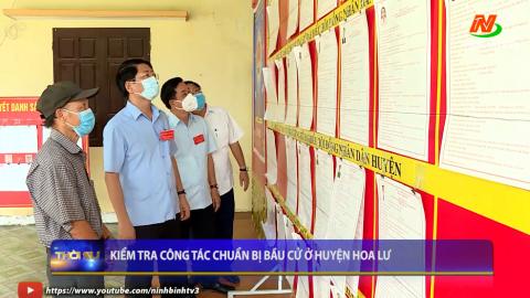Kiểm tra công tác chuẩn bị bầu cử ở huyện Hoa Lư.