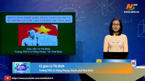 Lớp 9: Bài 23. Tổng khởi nghĩa tháng Tám năm 1945 và sự thành lập nước Việt Nam Dân chủ cộng hòa