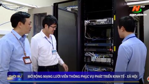 Mở rộng mạng lưới viễn thông phục vụ phát triển kinh tế - xã hội
