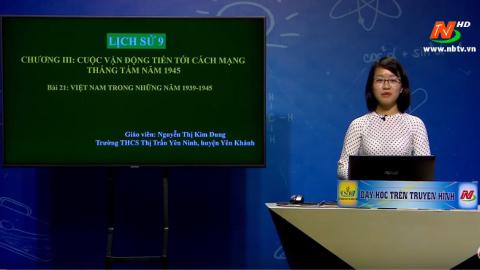 Môn Lịch sử - Lớp 9: Việt Nam trong những năm 1939-1945 | | Dạy học trên Truyền hình