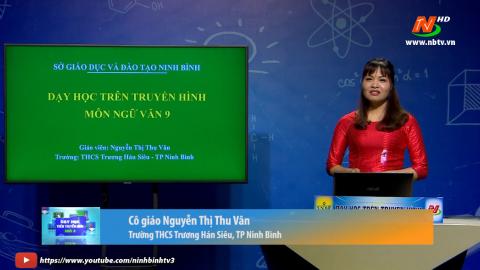 Môn Ngữ văn - Lớp 9: Liên kết câu và liên kết đoạn văn | Dạy học trên Truyền hình