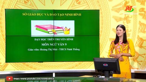 Môn Ngữ văn - Lớp 9: Ôn tập Tiếng Việt - Tiết 1 | Dạy học trên Truyền hình