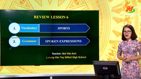 Môn Tiếng anh - Lớp 12: Theme 6: Sports - Spoken Expressions | Dạy học trên Truyền hình