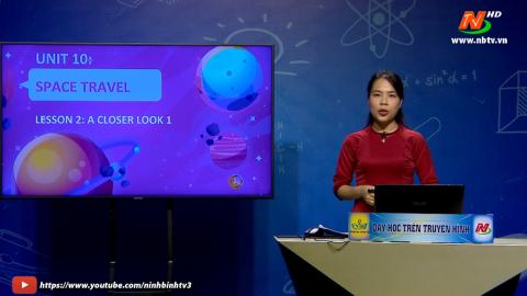 Môn Tiếng Anh - Lớp 9: Unit 10 - A Closer Look 1 | Dạy học trên Truyền hình