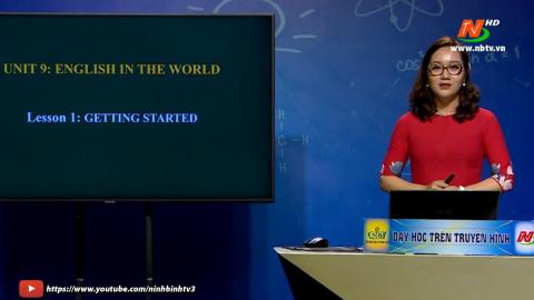 Môn Tiếng Anh - Lớp 9: Unit 9. English in the world: Getting started | Dạy học trên Truyền hình