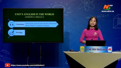 Môn Tiếng Anh - Lớp 9: Unit 9 - Skills 2 | Dạy học trên Truyền hình