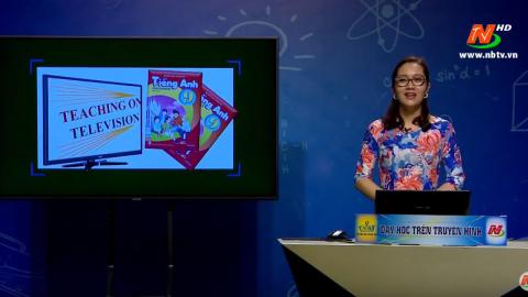 Môn Tiếng Anh: Unit 9 - Skills 1 | Dạy học trên Truyền hình
