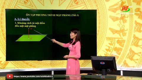 Môn Toán học - Lớp 12: Ôn tập phương trình mặt phẳng (tiết 3) | Dạy học trên Truyền hình
