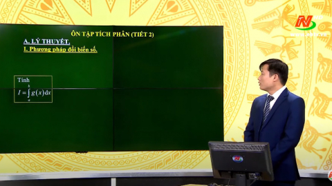 Môn Toán - Lớp 12: Ôn tập tích phân (Tiết 2) | Dạy học trên Truyền hình
