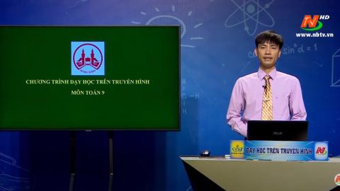Môn Toán - Lớp 9: Phương trình bậc hai một ẩn | Dạy học trên Truyền hình