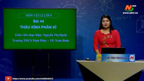 Môn Vật lí - Lớp 9: Bài 44: Thấu kính phân kì | Dạy học trên Truyền hình