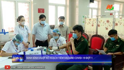 Ninh Bình vượt kế hoạch tiêm Vaccine Covid-19 đợt 1.