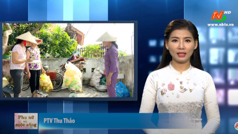 Phụ nữ và cuộc sống: Những cách làm hay của phụ nữ trong phòng chống rác thải nhựa