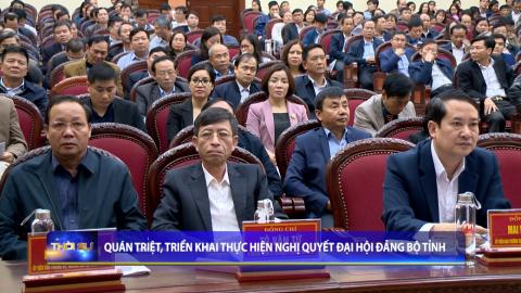 Quán triệt, triển khai thực hiện Nghị quyết Đại hội Đảng bộ Tỉnh