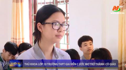 Thủ khoa lớp 10 trường THPT Gia Viễn C ước mơ trở thành cô giáo