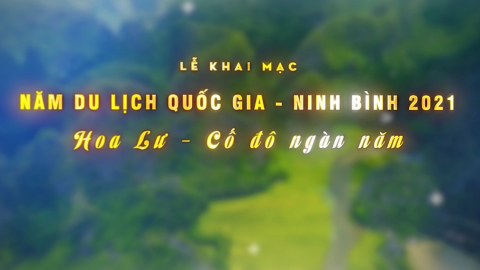 Trailer Quảng bá Khai mạc năm Du lịch Quốc gia 2021