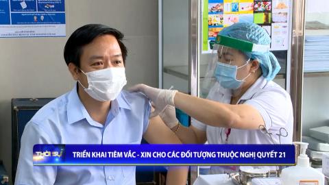 Triển khai tiêm Vắc Xin cho các đối tượng thuộc Nghị quyết 21