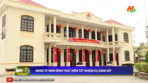Truyền hình TP Ninh Bình: Hiệu quả hoạt động Hội đồng nhân dân thành phố Ninh Bình