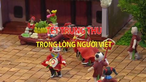 Văn hóa và đời sống: Tết Trung thu trong lòng người Việt